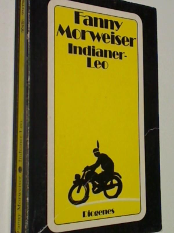MORWEISER, FANNY: Indianer - Leo . Und andere Geschichten aus dem Wilden Westdeutschland . detebe 20799 , 3257207999