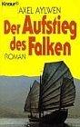Der Aufstieg des Falken. Roman.