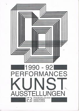 1990 - 92, Performances Kunst Ausstellung
