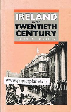 Ireland in the Twentieth Century: 011 (History of Ireland) (0717105687)