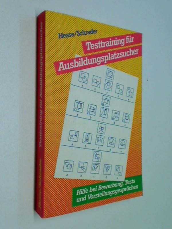 Testtraining für Ausbildungsplatzsucher. Hilfe bei Bewerbung, Tests und Vorstellungsgespräch .