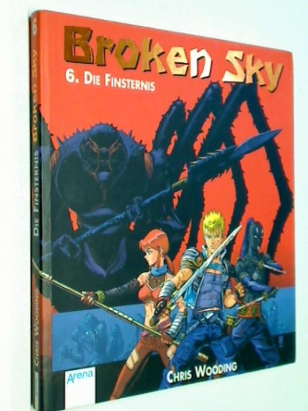 Broken Sky, Bd.6, Die Finsternis