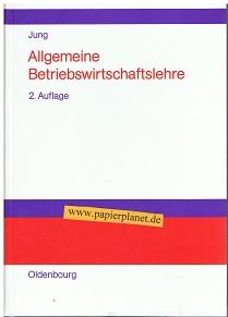 Allgemeine Betriebswirtschaftslehre. 2., durchges. Aufl. ; 3486236180 von