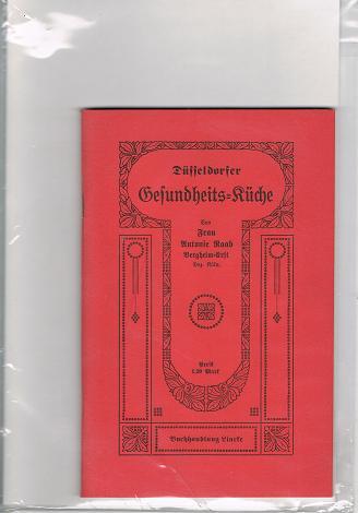 Raab, Antonie: Düsseldorfer Gesundheits-Küche. Faksimilie der 3. Auflage