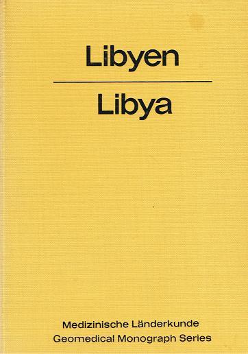 Libyen : Eine geograph.-med. Landeskunde = Libya. Medizinische Länderkunde , 1 Transl. by J. A. Hellen and I. F. Hellen,