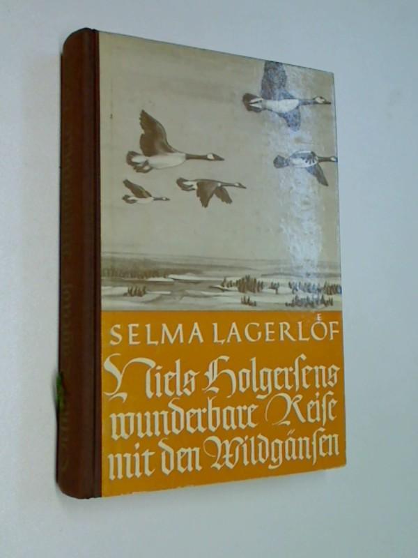 Niels Holgersens wunderbare Reise mit den Wildgänsen Volksausgabe T. 1 u. 2  der drei Teile in e. Bd.