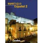 Eurolingua - Español: Eurolingua Espanol, Bd.2, Kursbuch, m. Vocabulario Spanisch für Erwachsene.