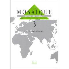 Mosaïque, méthode de français. Guide pédagogique