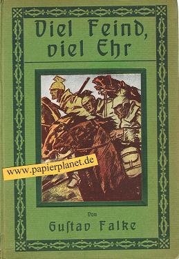 Viel Feind, viel Ehr. Von . Mit 7 Bildern von O. Rich. Bossert 3. Aufl. 31.-50. Tsd. [Volksausg.]