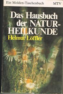 Das Hausbuch der Naturheilkunde.Molden-Taschenbuch 115 (3217051157) Ungekürzte Ausg., 1. Aufl.