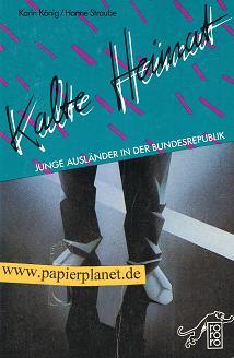 Kalte Heimat : junge Ausländer in d. Bundesrepublik . 3499151898