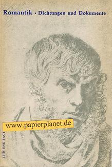 Romantik . Dichtung und Dokumente . Sein und Sagen. Texte für den Deutschunterricht .