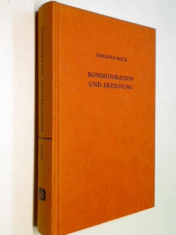 Kommunikation und Erziehung : Grundzüge ihrer Beziehungen.