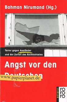 Angst vor den Deutschen : Terror gegen Ausländer und der Zerfall des Rechtsstaates. 3499131765