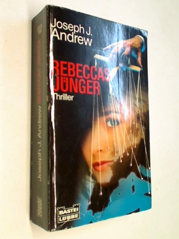 Andrew, Joseph J.: Rebeccas Jünger : Thriller.