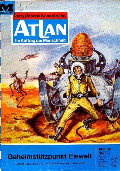 Atlan - Band 009 .Geheimstützpunkt Eiswelt . Im Auftrag der Menschheit. Perry Rhodan Sonderreihe. 1. Auflage