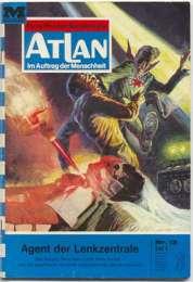 Atlan - Band 012 . Agent der Lenkzentrale . Im Auftrag der Menschheit. Perry Rhodan Sonderreihe. 1. Auflage