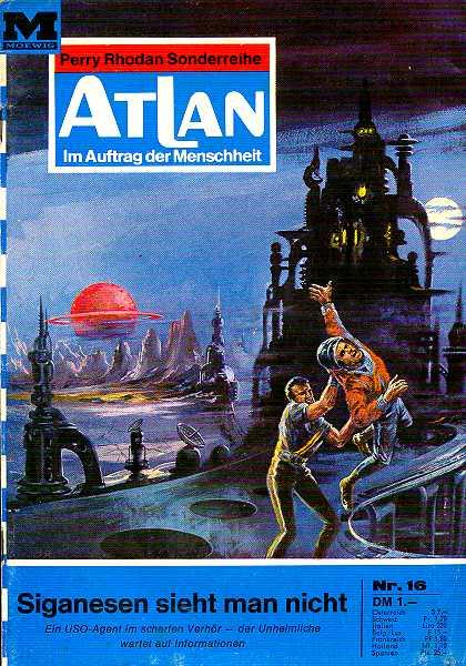 Atlan Band 16 Siganesen..., 1. Auflage 1969, Roman-Heft Im Auftrag der Menschheit. Perry Rhodan Sonderreihe.