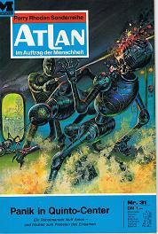 Atlan Nr. 31 Panik in Quinto-Center,1. Auflage. Im Auftrag der Menschheit. Perry Rhodan Sonderreihe.