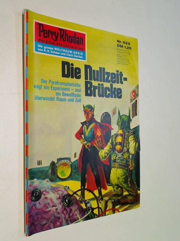 Perry Rhodan Erstauflage Nr. 625 Die Nullzeit-Brücke., Roman-Heft, ERSTAUSGABE 1973 Der Erbe des Universums. Die grosse Weltraum-Serie von .