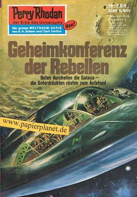 Perry Rhodan Erstauflage 724 , Geheimkonferenz der Rebellen. Roman-Heft Der Erbe des Universums. Die grosse Weltraum-Serie von .