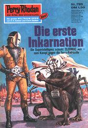 Perry Rhodan Erstauflage Nr. 785 , Die erste Inkarnation. Roman-Heft Der Erbe des Universums. Die grosse Weltraum-Serie von .