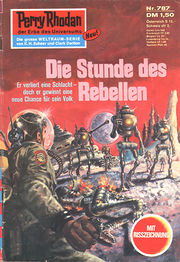Perry Rhodan Erstauflage Nr. 787 Die Stunde des Rebellen. Roman-Heft Der Erbe des Universums. Die grosse Weltraum-Serie von .