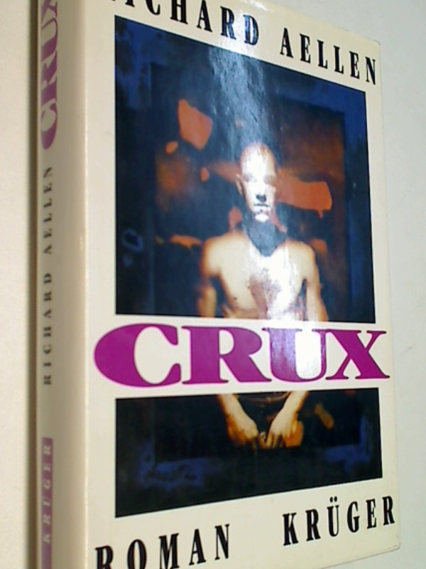 AELLEN, RICHARD: Crux : Roman.