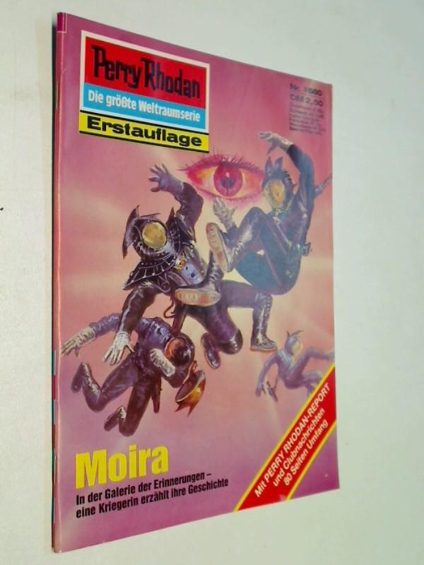 Perry Rhodan Erstauflage Nr. 1680: Moira. Roman-Heft. ERSTAUSGABE 1993 Der Erbe des Universums. Die grosse Weltraum-Serie von .