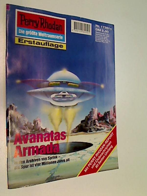 Perry Rhodan Erstauflage Nr. 1732, Avanatas Armada. Roman-Heft. ERSTAUSGABE1994 Der Erbe des Universums. Die grosse Weltraum-Serie von .