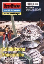 Perry Rhodan Erstauflage Nr. 2148 Galaktische Feuerprobe, Roman Heft