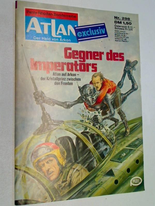 Atlan - Bd. 298 , Der Held von Arkon., Pabel Moewig Roman-Heft, 1. Auflage,  ERSTAUSGABE 1977