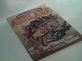 Atlan - Band 401, Der Markt von Xudon (König von Atlantis. Ein Roman aus der Perry-Rhodan-Redaktion) Roman-Heft.