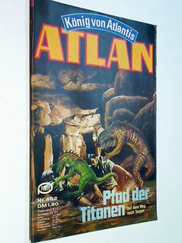 Atlan - Band 452, Pfad der Titanen,  ERSTAUSGABE 1980, Pabel Roman-Heft,  König von Atlantis.