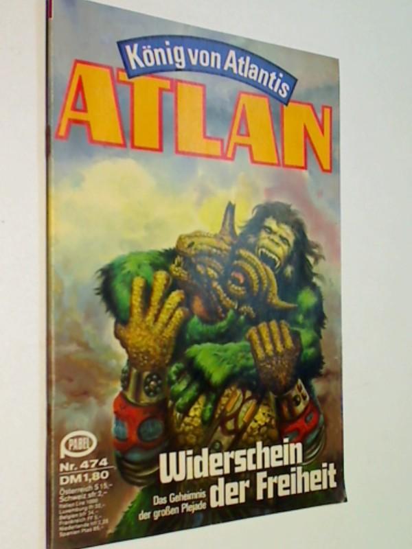 Atlan - Band 474, Pabel Roman-Heft, ERSTAUSGABE 1980. König von Atlantis.