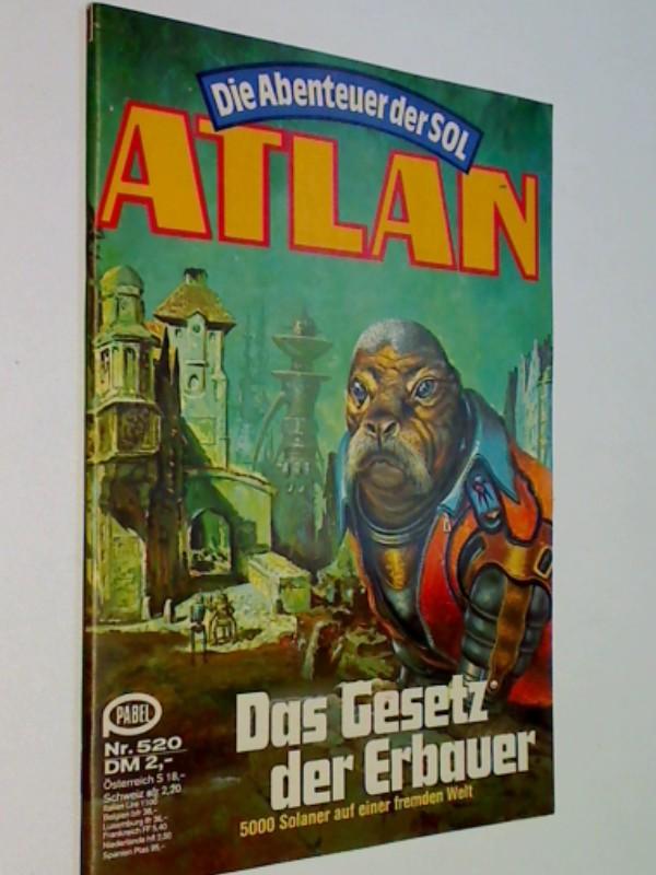 Atlan - Band 520 , Pabel Roman-Heft, ERSTAUSGABE 1981, Die Abenteuer der SOL.