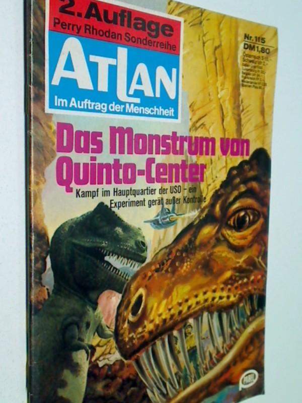 Atlan - Band 115 ,  2. Auflage, Das Monstrum von Quinto-Center (Im Auftrag der Menschheit. Perry Rhodan Sonderreihe) Romanheft.