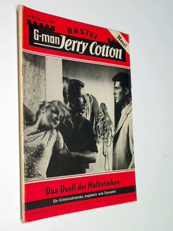 G-man Jerry Cotton Erstauflage Band 416, Bastei Roman-Heft Der Kriminalroman, von dem die Welt spricht.