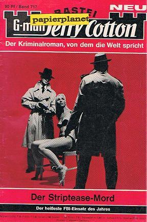 G-man Jerry Cotton Erstauflage Band 717, Der Striptease-Mord. Bastei Roman-Heft Der Kriminalroman, von dem die Welt spricht.
