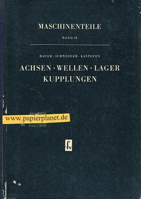 Maschinenteile Bd 2, Achsen, Wellen, Lager, Kupplungen. 2., verb. Aufl.