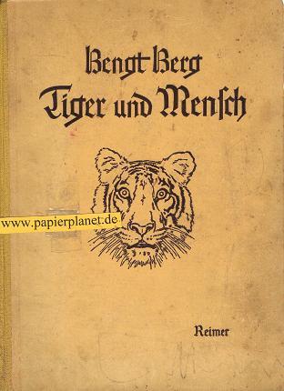 Tiger und Mensch : Met 63 afbeeld. naar orig. opnamen van der schrijver.