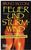 TACCONI, BRUNO: Feuer und Sturmwind : Roman.  Eine dramatische Liebe in stürmischer Liebe.  Bastei 10655 , 3404106555