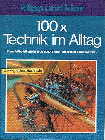 Hundt, Ekkehard: Klipp und klar 100 x [hundertmal] Technik im Alltag. (3411017139) von . Mit Unterstützung von Rudolf Metzler, Klipp und klar , Bd. 9