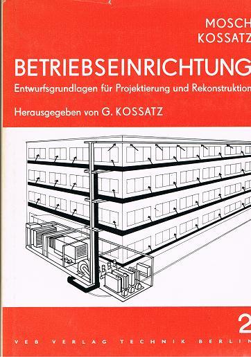 Betriebseinrichtung : Entwurfsgrundlagen für Projektierung und Rekonstruktion Bd.2