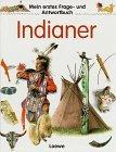 Indianer. von . Ill. von Andreas Piel, Mein erstes Frage- und Antwortbuch