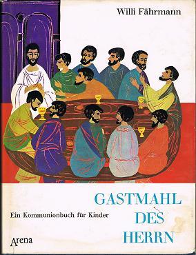 Gastmahl des Herrn . Ein Kommunionbuch für Kinder .
