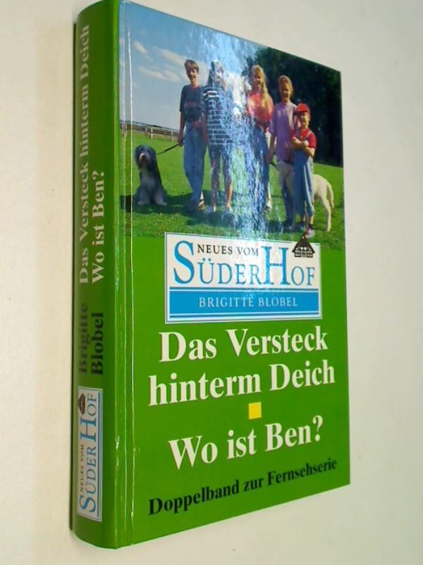 Neues vom Süderhof, Das Versteck hinterm Deich. Wo ist Ben ?. Doppelband zur Fernsehserie.
