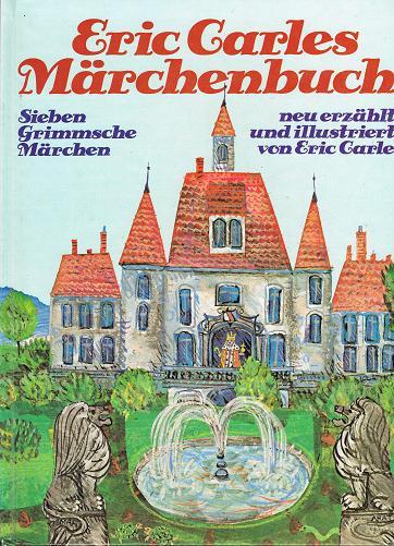 Eric Carles Märchenbuch. Sieben Grimmsche Märchen