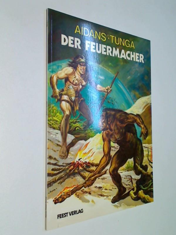 Der Feuermacher, Tunga Bd 1 . Feest Comic-Album, ERSTAUSGABE 1987