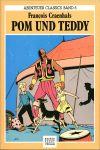 Craenhals, Francois: Pom & Teddy. Abenteuer Classics Band 5.